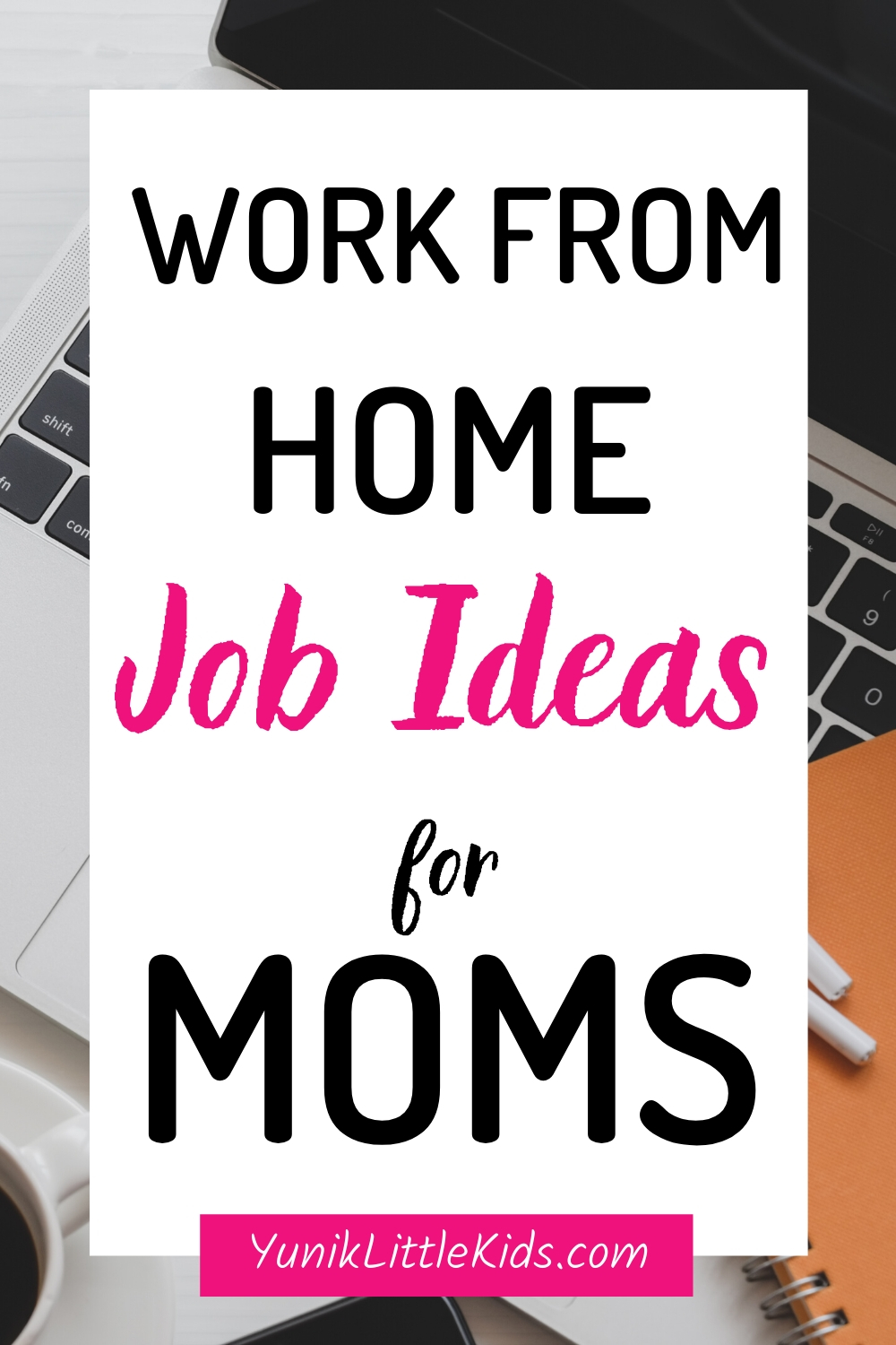 Laptop with text for work from home moms