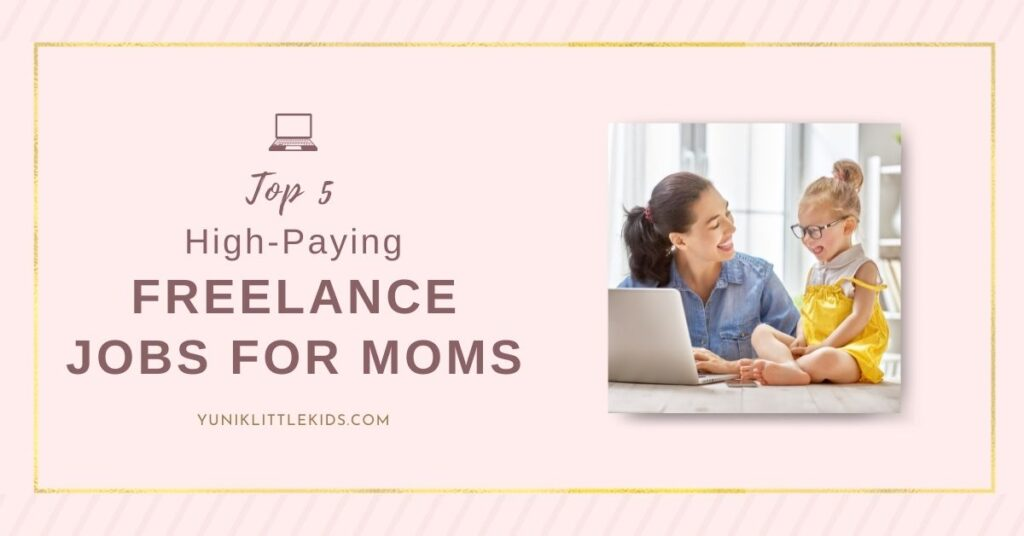 Top 5 high paying freelance jobs for moms